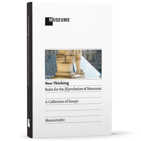 New Thinking: Rules for the (R)evolution of Museums