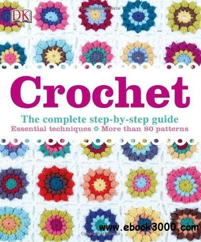17 best crochet books images on pinterest crochet books crochet crochet the complete step by step guide essential techniques more than 80 crochet patterns fandeluxe Images