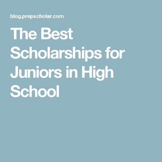 The Best Scholarships for Juniors in High School