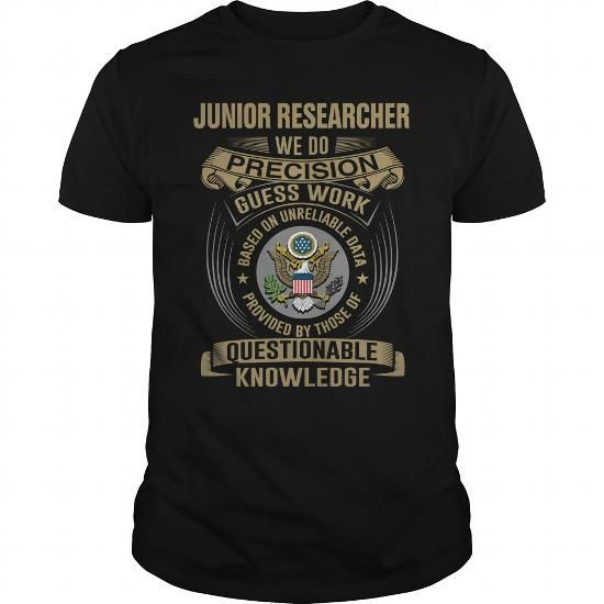 JUNIOR RESEARCHER- WE DO T SHIRTS(22.99$ ==>> Order Shirt Here!) #junior #researcher- #we #do #SunfrogTshirts #Sunfrogshirts #shirts #tshirt #hoodie #sweatshirt #fashion #style