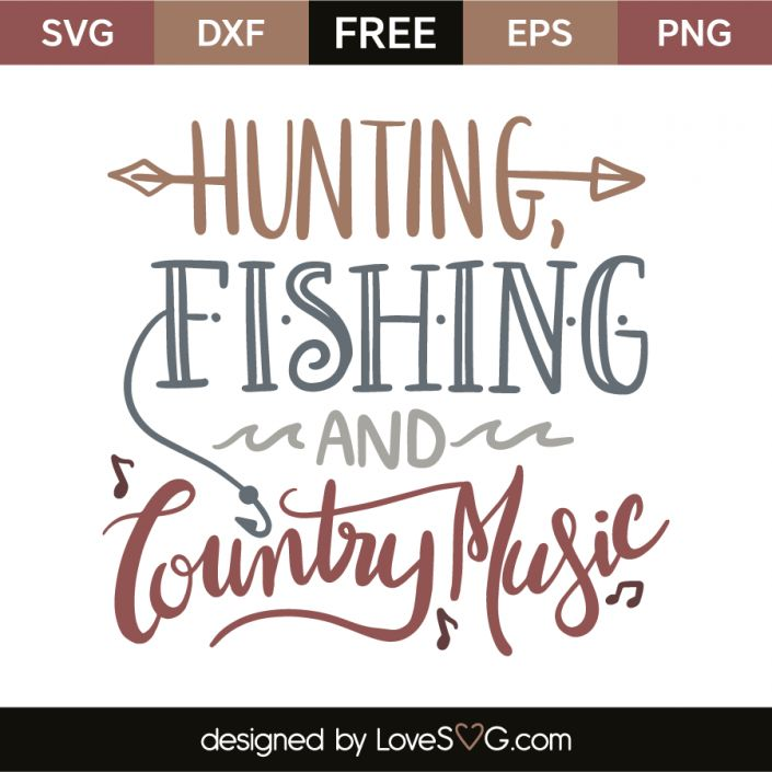 *** FREE SVG CUT FILE for Cricut, Silhouette and more *** Hunting, fishing and country music