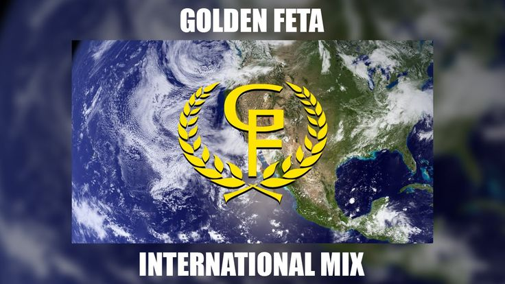 INTERNATIONAL PARTY MIX - DJ GOLDEN FETA - THE BEST SONGS FROM AROUND TH...