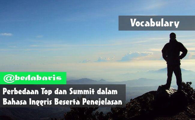 Perbedaan Top dan Summit dalam Bahasa Inggris Beserta Penejelasan   http://www.belajardasarbahasainggris.com/2017/07/13/perbedaan-top-dan-summit-dalam-bahasa-inggris-beserta-penejelasan/