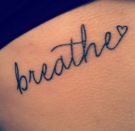 Breathe tattoo... Maybe incorporate a dandelion blowing away instead of the heart at the end