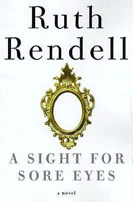 A Sight for Sore Eyes by Ruth Rendell (1999, Hardcover, First Edition)