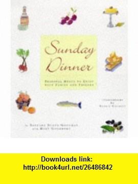 Sunday Dinners Seasonal Menus to Enjoy with Family and Friends (9780811817875) Barbara Scott-Goodman, Mary Goodbody, Robbin Gourley , ISBN-10: 0811817873  , ISBN-13: 978-0811817875 ,  , tutorials , pdf , ebook , torrent , downloads , rapidshare , filesonic , hotfile , megaupload , fileserve