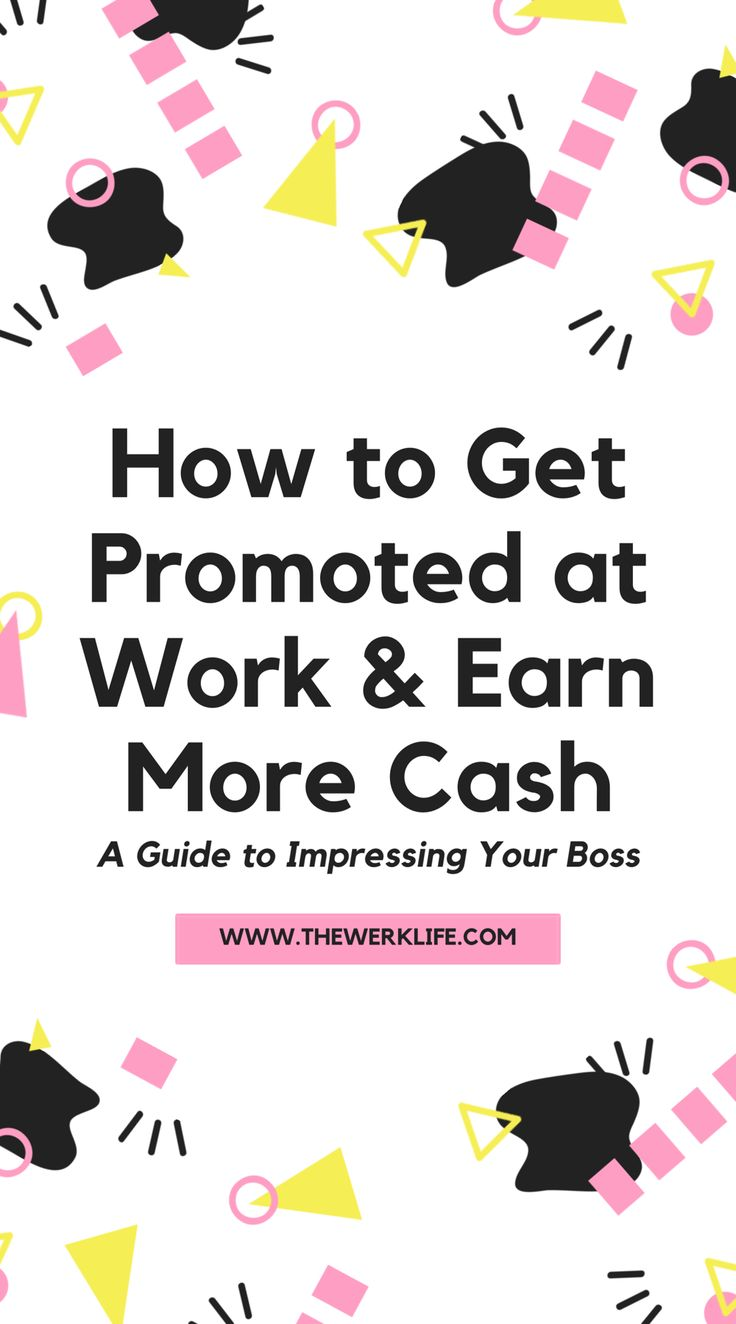 Career Tips: How to Get Promoted at Work and Get a Raise