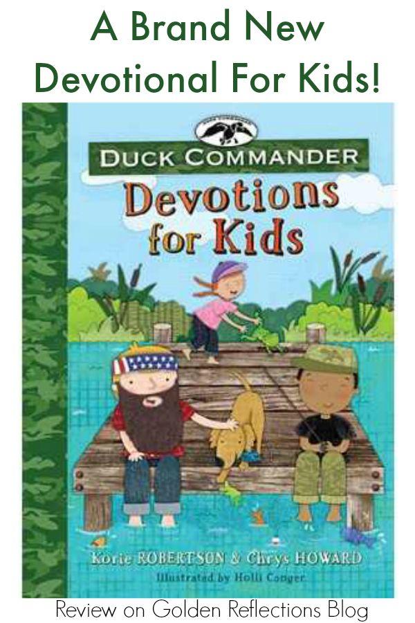 A brand new devotional for kids; Duck Commander Devotions for Kids from Tommy Nelson. www.GoldenReflectionsBlog.com
