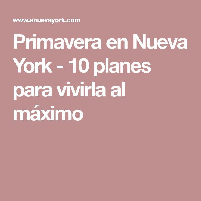 Primavera en Nueva York - 10 planes para vivirla al máximo