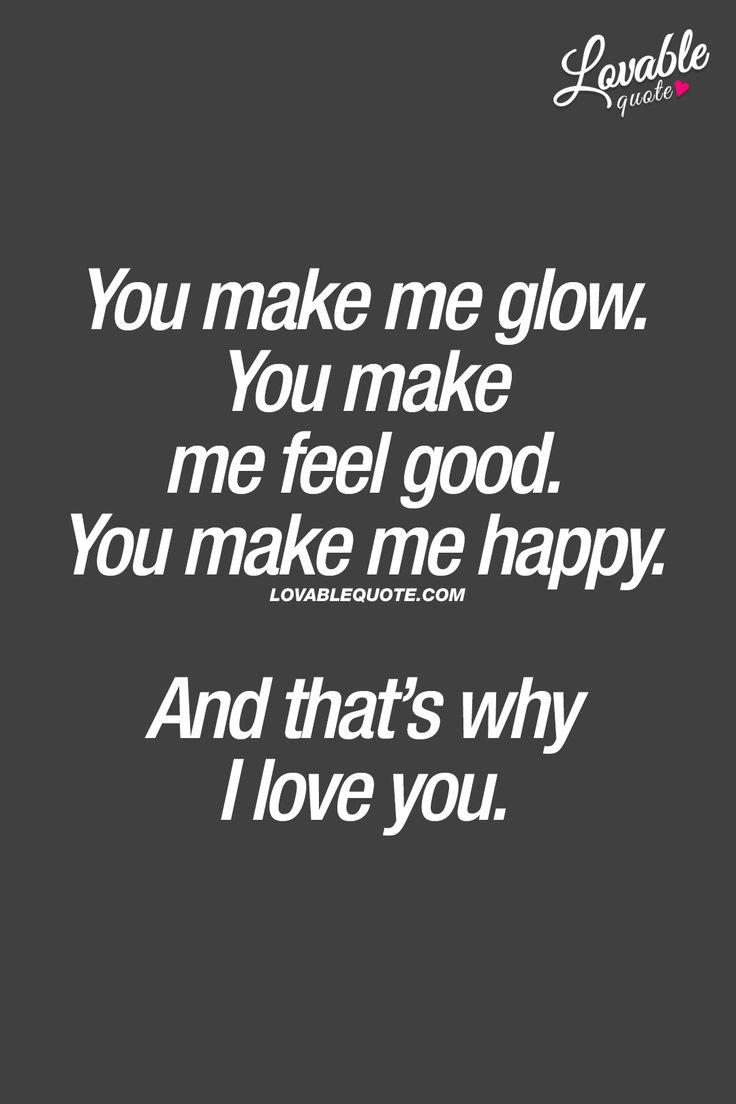 You Make Me Glow!! You Make Me Feel Good!! You Make Me