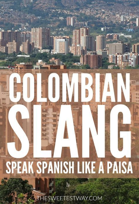 Speak Spanish like a Paisa: Learn the best Colombian slang