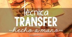 Técnica transfer paso a paso para principiantes | Aprender manualidades es facilisimo.com