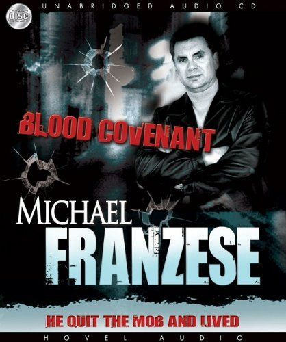 Blood Covenant: The Michael Franzese Story by Michael Franzese. $17.14. Publisher: Christianaudio Seed; Abridged edition (April 1, 2009). Author: Michael Franzese