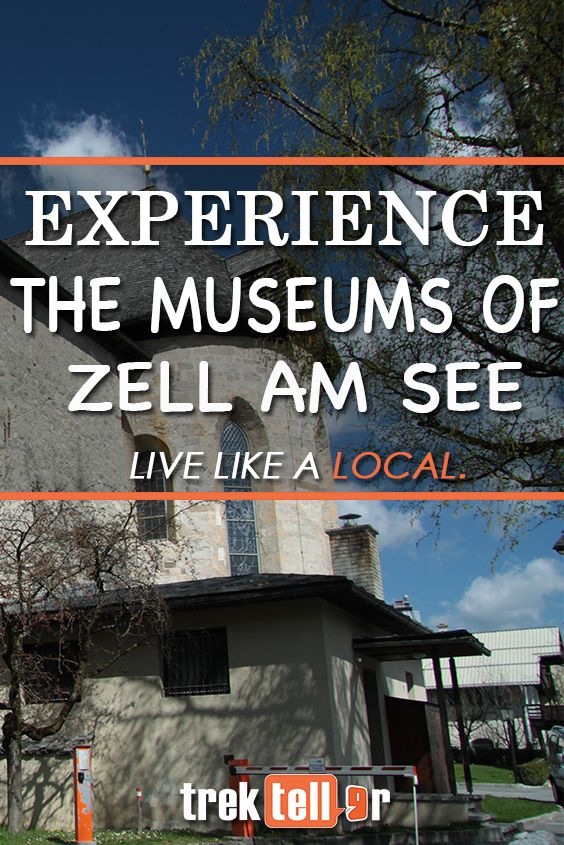 Visit these museums of Zell Am See.