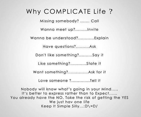 Why Complicate Life ?