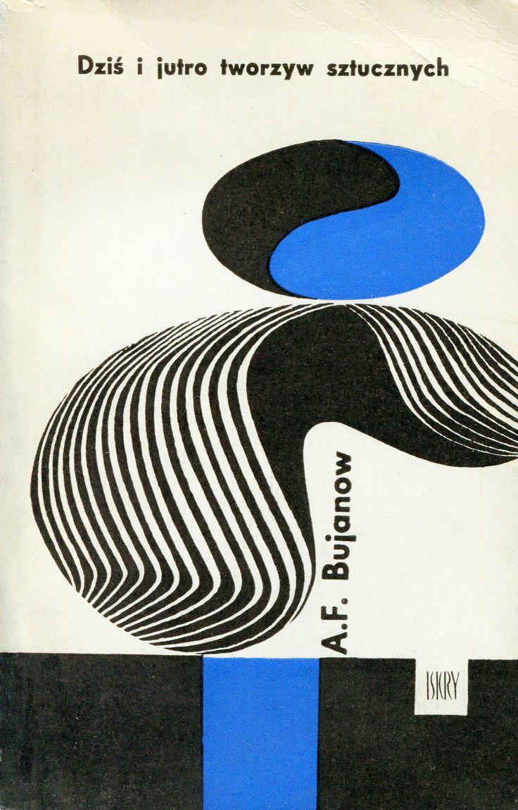 """""""Dziś i jutro tworzyw sztucznych"""" A.F. Bujanow Cover by Janusz Stanny Published by Wydawnictwo Iskry 1963"""