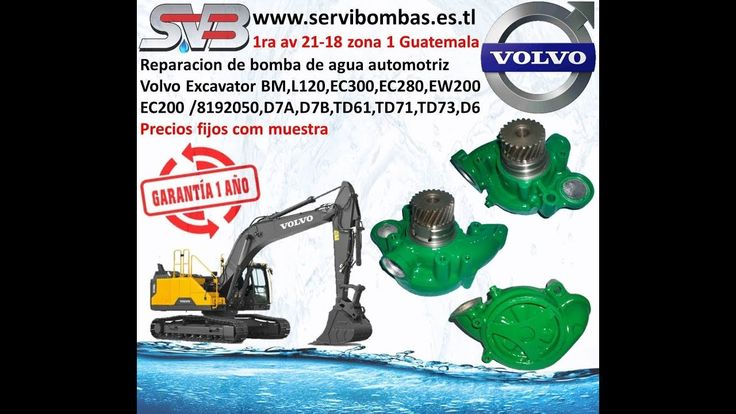 SERVIBOMBAS Reparación de bombas de agua automotrices volvo excavador  EC300,EC280,EW200,EC200,D7A,D7B,TD61,TD71,TD73,D6 con 1 año de garantia precios fijos con muestra todas las bombas de agua automotrices volvo se pueden reparar Guatemala 1ra Avenida 21-18 zona 1, ciudad capital Guatemala   telefax: 2251-5991 - celular : 5746-3425  https://www.facebook.com/servibombasGT89 https://www.pinterest.com/servibombas/pins/ https://www.youtube.com/ www.servibombas.es.tl