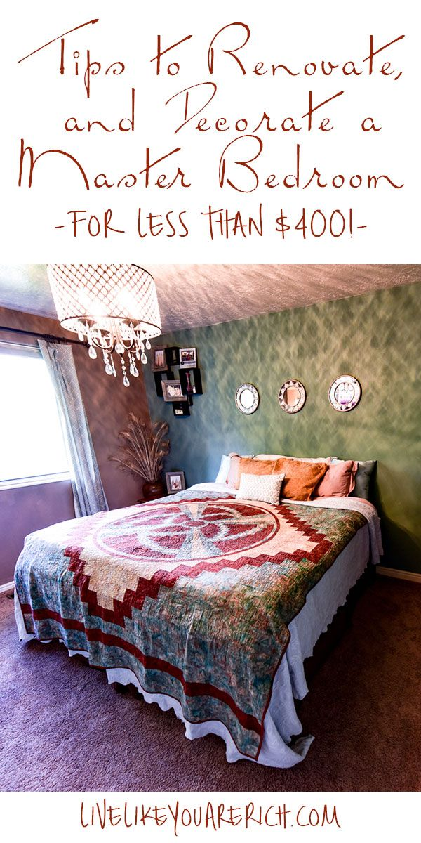 How To Save Money On Renovating And Decorating A Master Bedroom Decorating On A Budget Master