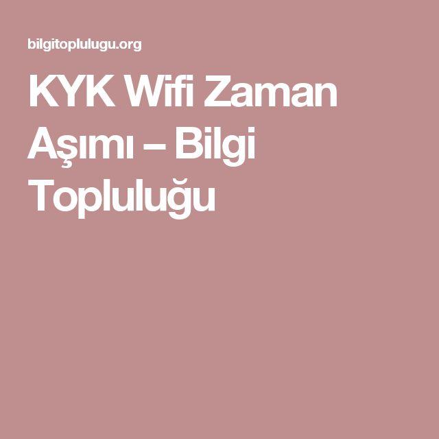 KYK Wifi Zaman Aşımı – Bilgi Topluluğu