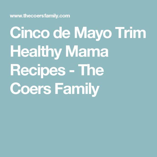 Cinco de Mayo Trim Healthy Mama Recipes - The Coers Family