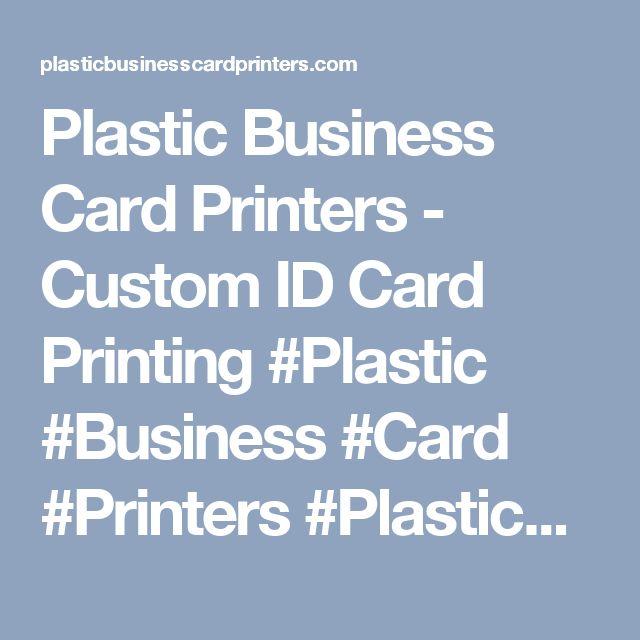 Plastic Business Card Printers - Custom ID Card Printing #Plastic #Business #Card #Printers #PlasticBusinessCardPrinters