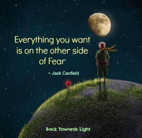 Everything you want is on the other side of fear!