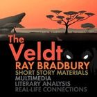 The Veldt, Worksheets and Multimedia for Ray Bradbury's Short Story, Sci Fi