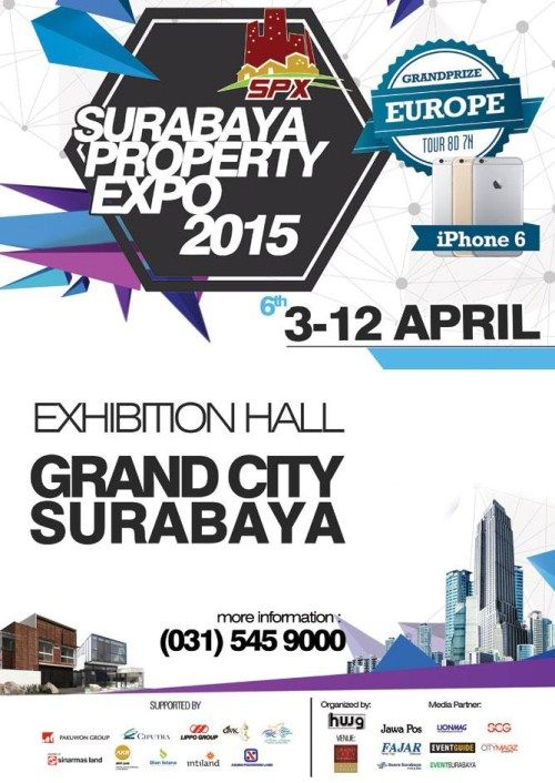 Surabaya Property Expo 2015  Tanggal : Jumat – Minggu, 3 – 12 April 2015 Tempat : Exhibition Hall, Grand City, Surabaya  http://eventsurabaya.net/?event=surabaya-property-expo-2015