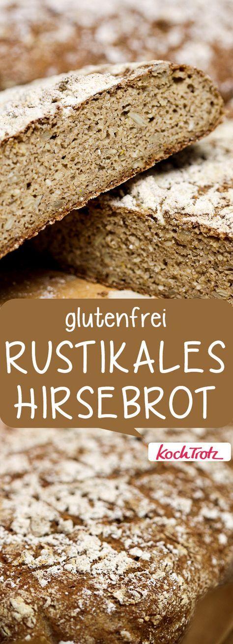 Glutenfreies, saftiges Hirsebrot mit vielen Varianten   auch für Backanfänger geeignet