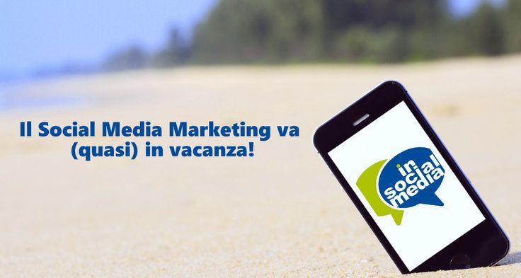 Il Social Media Marketing non va in vacanza! #smm #sm http://www.insocialmedia.it