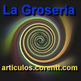 Evita la grosería, mide tus actos y palabras. http://articulos.corentt.com/