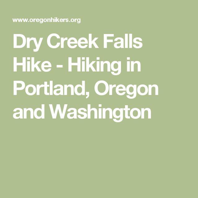 Dry Creek Falls Hike - Hiking in Portland, Oregon and Washington