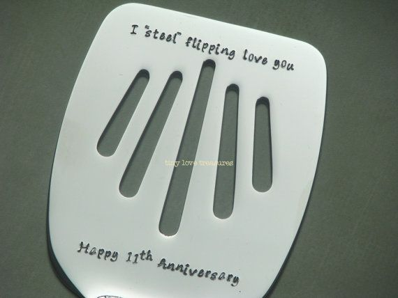 I steel flipping love you, 11th Anniversary personalized spatula flipper hand stamped