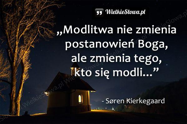 Modlitwa nie zmienia postanowień Boga... #Kierkegaard-Soren-Aabye, #Modlitwa