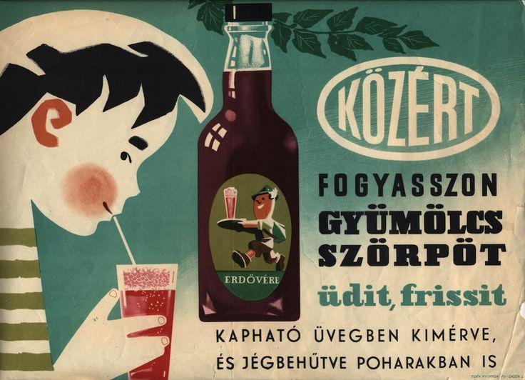 ERDŐVÉRE –– Fogyasszon gyümölcsszörpöt – üdít, frissít / Kapható üvegben kimérve, és jégbehűtve poharakban is1960-as évek_________A Magyar Kereskedelmi és Vendéglátóipari Múzeum gyűjteményéből.