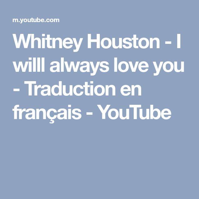 Whitney Houston - I willl always love you - Traduction en français - YouTube