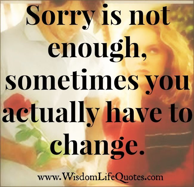 Quotes About Saying Sorry And Not Meaning It: When You Say Your #sorry To Someone For Your