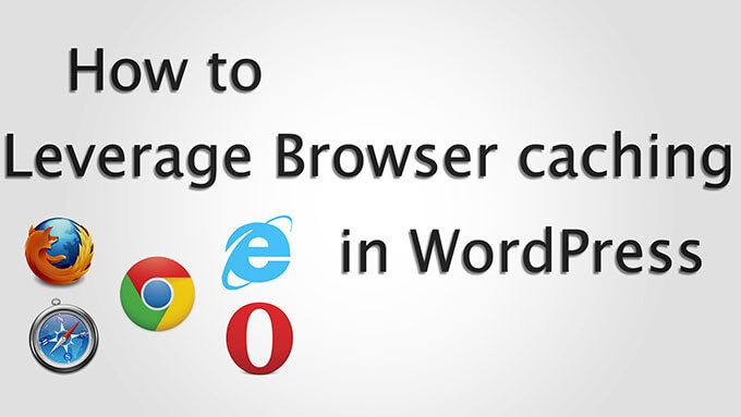 How to Leverage Browser Caching in WordPress What is Browser caching ? How to leverage Browser Caching ? First, We need to get rid of Etag headers because we are going to use Expires headers.  Next, We need to specify the Expires header for our resources http://techeo.tk/how-to-leverage-browser-caching-in-wordpress/