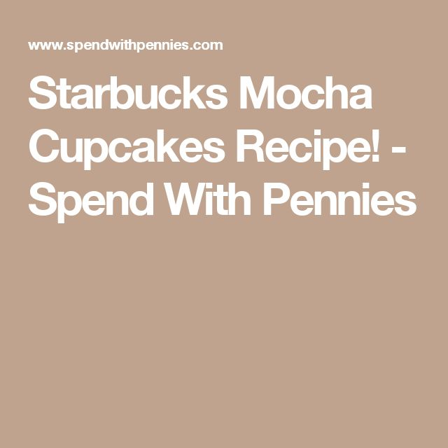 Starbucks Mocha Cupcakes Recipe! - Spend With Pennies