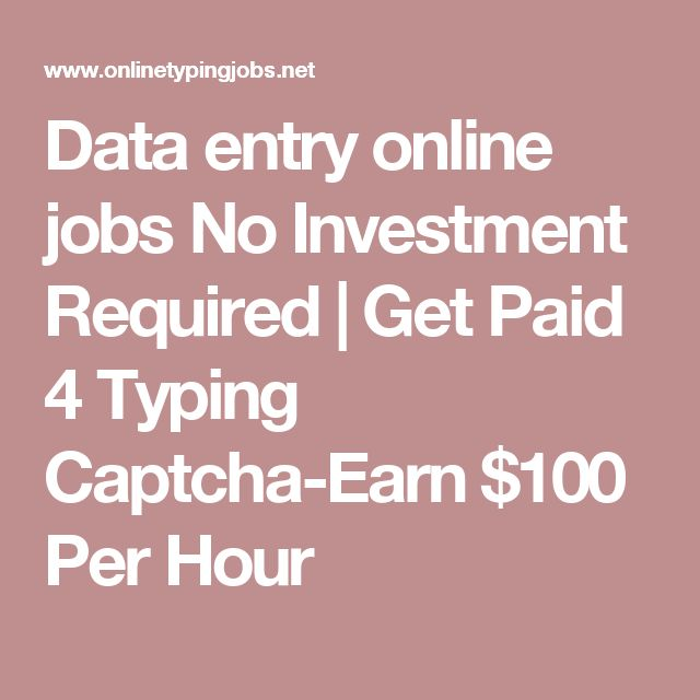 Data entry online jobs No Investment Required   Get Paid 4 Typing Captcha-Earn $100 Per Hour