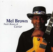 Mel Brown - Neck Bones & Caviar [CD New]