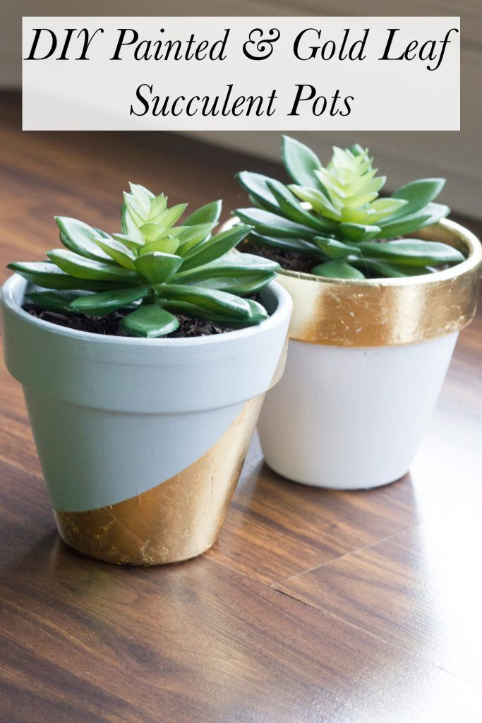 Learn how to make these gorgeous DIY painted & gold leaf succulent pots!