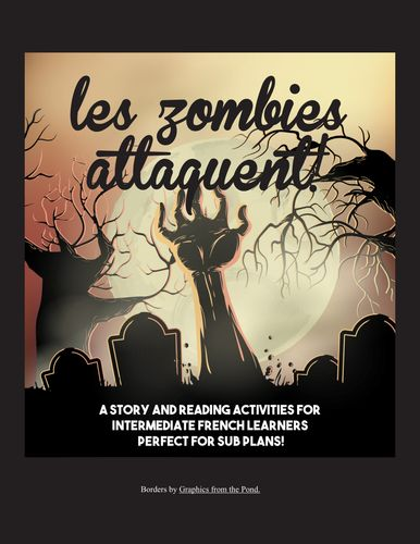 Les Zombies Attaquent! passé composé / imparfait reading - great for sub plans - A unique French language activity your class will DIE for!