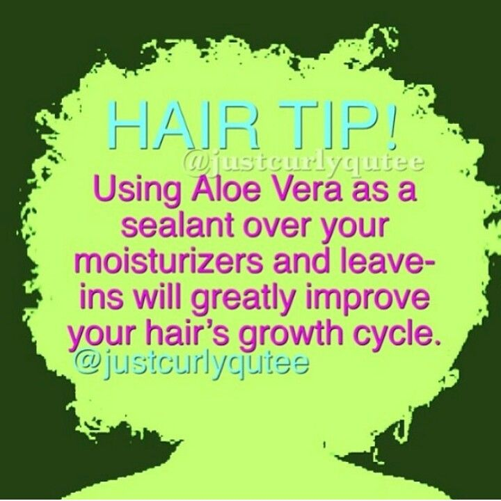 Aloe Vera as a sealant over your moisturizers to improve your hair's growth cycle