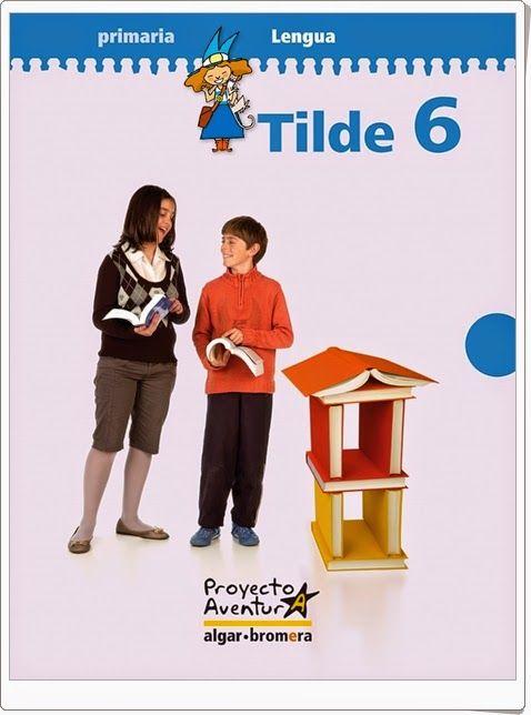"""Actividades digitales de Lengua Española complementarias a los libros de texto """"Tilde"""" de 6º Nivel de Educación Primaria de Ediciones Bromera."""