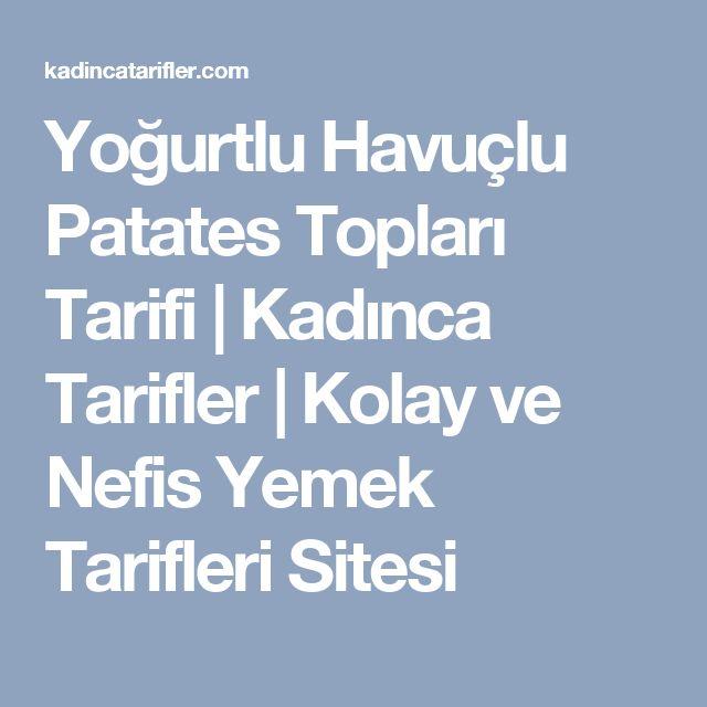 Yoğurtlu Havuçlu Patates Topları Tarifi | Kadınca Tarifler | Kolay ve Nefis Yemek Tarifleri Sitesi