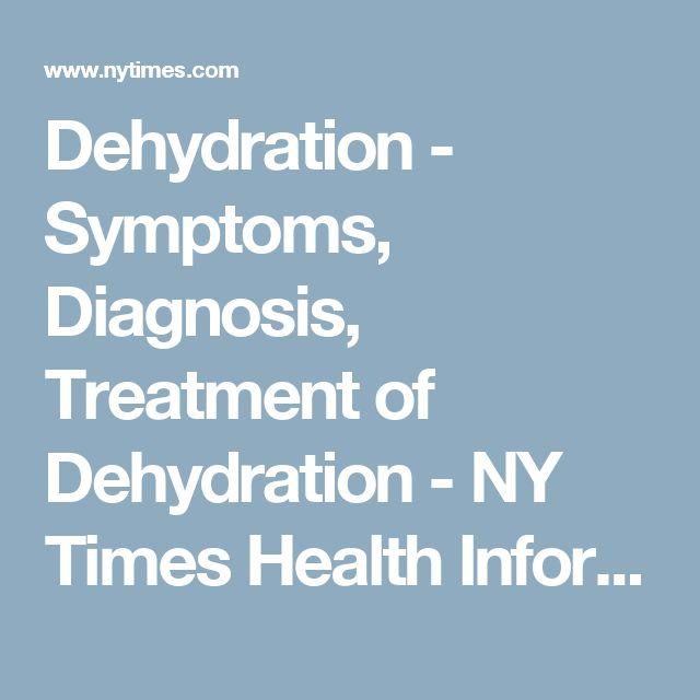 Dehydration - Symptoms, Diagnosis, Treatment of Dehydration - NY Times Health Information