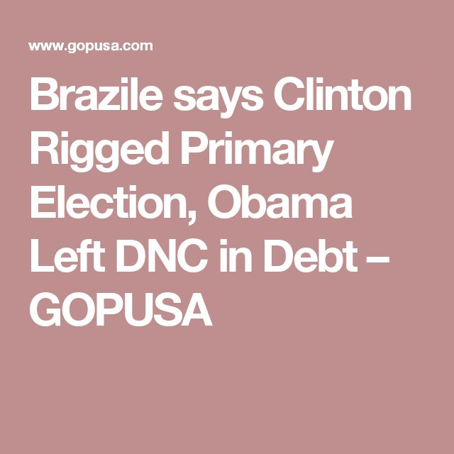 Brazile says Clinton Rigged Primary Election, Obama Left DNC in Debt – GOPUSA