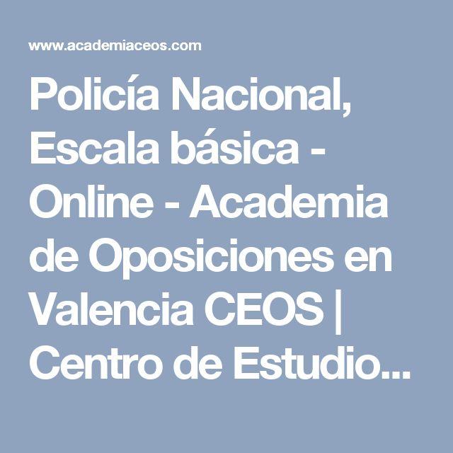 Policía Nacional, Escala básica - Online - Academia de Oposiciones en Valencia CEOS | Centro de Estudios y Oposiciones