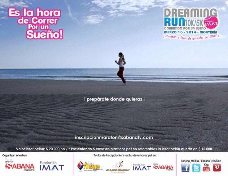 Prepárate donde Quieras !....Maratón DREAMING RUN - FUNDACIÓN IMAT - inscripciones: FUNDACIÓN IMAT - GIMNASIO ATHLETIC COMPANY - SERVICIO A DOMICILIO AMANO - REVISTA SABANA MAGAZINE
